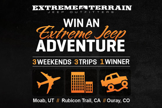 ExtremeTerrain Jeep Adventure Contest - Contest Ends Soon!